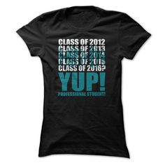 Awesome Tee Professional Student T Shirt, Class Of 2012 -Class Of 2016 Professional Student T Shirt, Yup Professional Student T Shirt T shirts