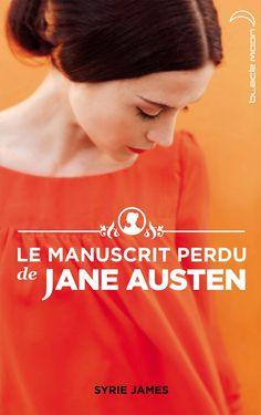 """J pour Syrie James - """"Le manuscrit perdu de Jane Austen"""" = """"The Missing Manuscript of Jane Austen"""""""