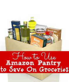 How to Use Amazon Pantry to Save On Groceries - The Frugal Navy Wife