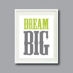 Dream Big Typography Art Print - 8x10-Inspirational Quote-Nursery, Kids Room, Home Decor - Bright Chartreuse and Grey/Gray OR Choose Colors