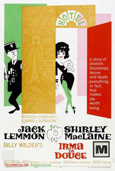 Irma La Douce - Shirley MacLaine and Jack Lemmon Old Movie Posters, Classic Movie Posters, Cinema Posters, Movie Poster Art, Classic Films, Vintage Posters, Jack Lemmon, Old Movies, Vintage Movies