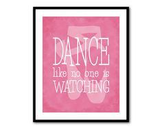 Dance like no one is watching - Ballet Pointe Shoes Silhouette - Teen Tween Wall Art - Dance Typography - Girl's Room Decor - Word Art Print...