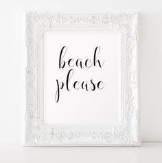 Beach please.  This listing is for an INSTANT DOWNLOAD. No waiting and shipping fees. Its quick and convenient!  High resolution JPG and PDF files Image size 8x10 inches. If you would like another size, please contact me about custom sizing. Supplied at 300 dpi.  You may print as many copies as you wish for personal use! Note this is a DIGITAL purchase: no physical item will be mailed. Visit my shop for the other designs: https://www.etsy.com/shop/ViolaMirabilisPrints   Thank you! Hope you…