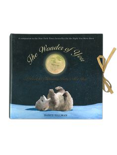 A great book for new moms and dads - The Wonder of You: A Book Celebrating Baby's First Year | $19.95