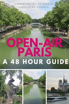 A 48 Hour Guide for Open-Air Paris. Perfect for summer!