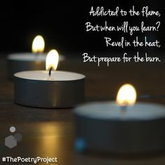 """""""The Flame"""" — poem from The Poetry Project. Poetry Projects, Poem, Tea Lights, Candles, Tea Light Candles, Poems, Candy, Candle, Poetry"""