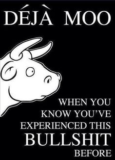 Funny Work Quotes : QUOTATION – Image : Quotes Of the day – Description Blah….same bullshit! Same cow! Sharing is Caring – Don't forget to share this quote ! Great Quotes, Me Quotes, Funny Quotes, Funny Memes, Inspirational Quotes, Jokes, Deja Vu Quotes, Funniest Memes, Work Quotes