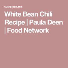 White Bean Chili Recipe | Paula Deen | Food Network