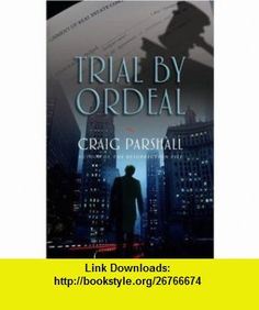 Trial by Ordeal (9780736915137) Craig Parshall , ISBN-10: 0736915133  , ISBN-13: 978-0736915137 ,  , tutorials , pdf , ebook , torrent , downloads , rapidshare , filesonic , hotfile , megaupload , fileserve