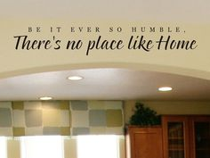 Wall Decal  Be It Ever So Humble There's No Place by vgwalldecals, $15.00