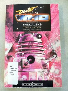 The Daleks: The scripts by Terry Nation, traveled to New Zealand (!) in May 2012. http://libcat.bentley.edu/record=b1113628~S0