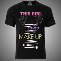 "Modelo ""this girl loves makeup black"" mujer estilista moda playera female stylist hairdresser fashion t-shirt"