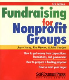 Fundraising for Nonprofit Groups - Self Counsel Press