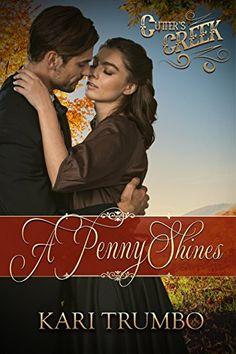 A Penny Shines (Cutter's Creek Book 5) by Kari Trumbo https://www.amazon.com/dp/B01GR3F6NY/ref=cm_sw_r_pi_dp_x_OBlQxbHH51NCZ