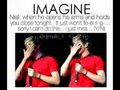 Niall Horan Imagine! Damn Imagine! holy CRAP! I LOVE NIALL WITH ALL MY HEART! I wish he could see me like that ....