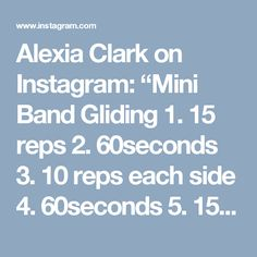 """Alexia Clark on Instagram: """"Mini Band Gliding  1. 15 reps  2. 60seconds  3. 10 reps each side  4. 60seconds  5. 15 reps  3-6 rounds  #AlexiaClark #queenofworkouts…"""""""