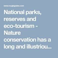 National parks, reserves and eco-tourism - Nature conservation has a long and illustrious history in Sri Lanka – the island's first wildlife reserve is said to have been established by King Devanampiya Tissa in the third century BC, while many of …