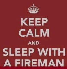 ;) I love my firefighter!