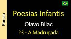 Olavo Bilac - Poesias Infantis - 23 - A Madrugada