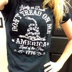Customer Photo: Don't Tread on Me. Liberty or Death. Land of the Free. T-Shirt.