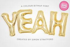 Ad: Yeah foil balloon colour font by Itsmesimon on Yeah is a gold mylar foil balloon typeface. It's big, It's shiny, and it's high-energy pop kitsch at it's ironic best. The best thing about Letter Balloons, Mylar Balloons, Diy Birthday, Birthday Cards, Modern Serif Fonts, Vintage Fonts, Photoshop Brushes