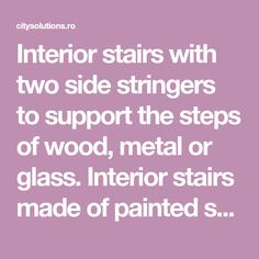 Interior stairs with two side stringers to support the steps of wood, metal or glass. Interior stairs made of painted steel. Glass Stairs, Floating Stairs, Wooden Stairs, Solid Shapes, Interior Stairs, Wood Interiors, Spiral Staircase, Solid Oak, Interior Decorating
