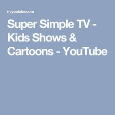 Super Simple TV - Kids Shows & Cartoons - YouTube