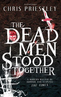 The Dead Men Stood Together by Chris Priestley