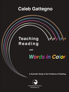 Teaching Reading with Words in Color - A Scientific Study of the Problems of Reading  In this reprinted edition of Caleb Gattegno's 1967 book Teaching Reading with Words in Color, teachers are guided through the science and practicalities of using this revolutionary literacy approach. From using a pointer to tap on the charts to studying structures with the use of grammar cards and other materials, Gattegno paints the picture of a well-rounded Words in Color classroom. Although the…