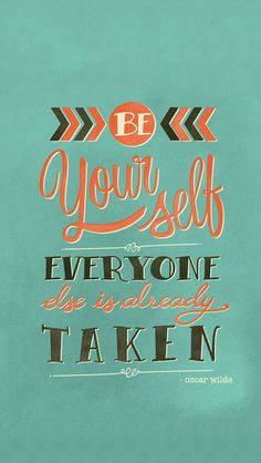 Be Yourself cuz Everyone Else Is Already Taken - Oscar Wilde Vintage Funny Poster - mobile9 #motivation