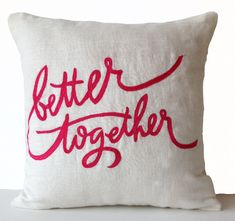Decorative Throw Pillow Cover Better Together Hot Pink Embroidery Gift for Valentines Wedding Anniversary
