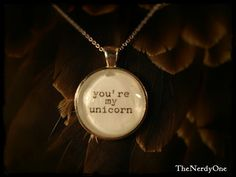 """Supernatural inspired - """"You're My Unicorn"""" pendant. A reference to season 8, episode 17 of Supernatural.  As defined by the fandom, a """"unicorn"""" is someone you go against your """"programming"""" for. Such as a demon having feelings for an angel."""