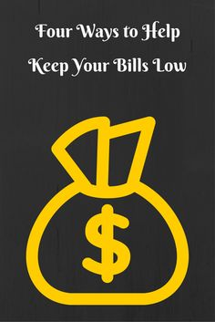 Four ways to help keep your bills low. #debt #save #money