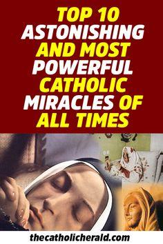 Top 10 Astonishing and Most Powerful Catholic Miracles of All Times Novena Prayers, Catholic Prayers, 7 Sorrows Of Mary, Most Powerful, Mother Mary, Christian Living, Santa Maria, Confirmation, Miraculous