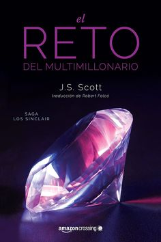 El reto del multimillonario (Saga Los Sinclair nº 1) eBook: J. S. Scott, Roberto Falcó Miramontes: Amazon.es: Tienda Kindle