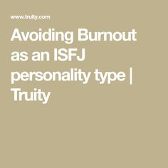 Avoiding Burnout as an ISFJ personality type | Truity