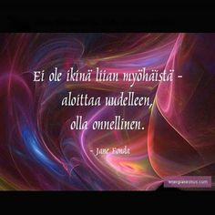 Juuurikin näin. Wise Quotes, Texts, Self, Knowledge, Wisdom, Positivity, Neon Signs, Mood, Thoughts