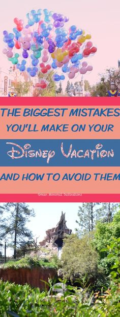 The Biggest Mistakes You'll Make on Your Disney Vacation: 8 Ways to Alleviate Vacation Stress and Start Making Memories #disneyland #disneyworld #planning #travel