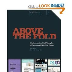 Above the Fold: Understanding the Principles of Successful Web Site Design [Paperback]  Brian Miller (Author)