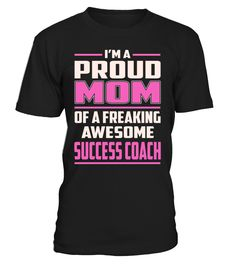 Success Coach Proud MOM Job Title T-Shirt #SuccessCoach