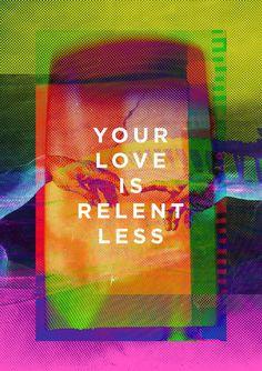 Your Love is Relentless