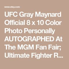 UFC Gray Maynard Official 8 x 10 Color Photo Personally AUTOGRAPHED At The MGM Fan Fair; Ultimate Fighter Rare Collectible Item - Edit Listing - Etsy