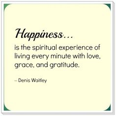 "is the spiritual experience of living every minute with love, grace, and gratitude"". Best Success Quotes, Gratitude, Spirituality, Happiness, Cards Against Humanity, Love, Happy, Amor, Bonheur"