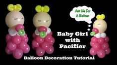 Baby Girl With Pacifier Balloon Decoration Tutorial by AMFAB (Ask Me For A Balloon)