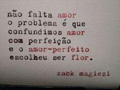 Não falta amor no mundo, o problema é você!