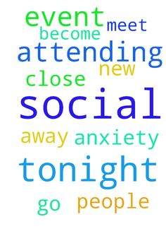 I will be attending a social event tonight. Please - I will be attending a social event tonight. Please pray that my social anxiety will go away and that I will meet new people and become close to them. Amen  Posted at: https://prayerrequest.com/t/hCP #pray #prayer #request #prayerrequest