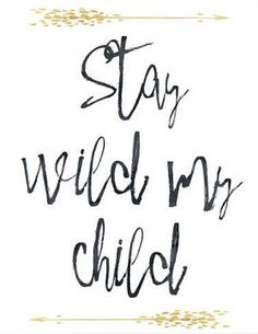 Stay wild.