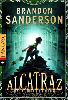 Alcatraz und die dunkle Bibliothek: Band 1 (German Edition) by Brandon Sanderson. $8.47. Publisher: cbj (March 11, 2013). 304 pages. Author: Brandon Sanderson