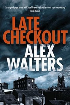 Late Checkout (DCI Kenny Murrain, book by Alex Walters - book cover, description, publication history. Crime Fiction, Fiction Books, Mystery Novels, Page Turner, Chicago Tribune, Books To Buy, Book 1, Good Books, The Originals