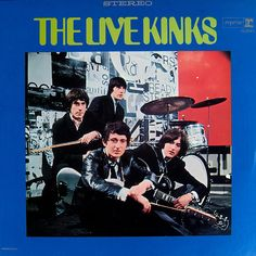 """""""The Live Kinks"""" (1967, Reprise).  Their first live recording.  This is the US cover."""